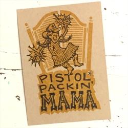 Pistol Packin' Mama Print
